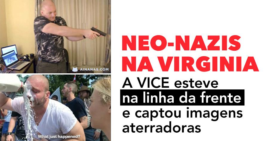 VICE esteve na linha da frente de manifestações Neo-nazis na Virginia