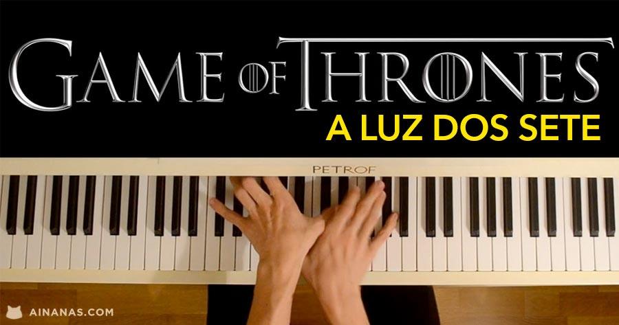 A LUZ DOS 7: Cover épico de Game of Thrones em Piano