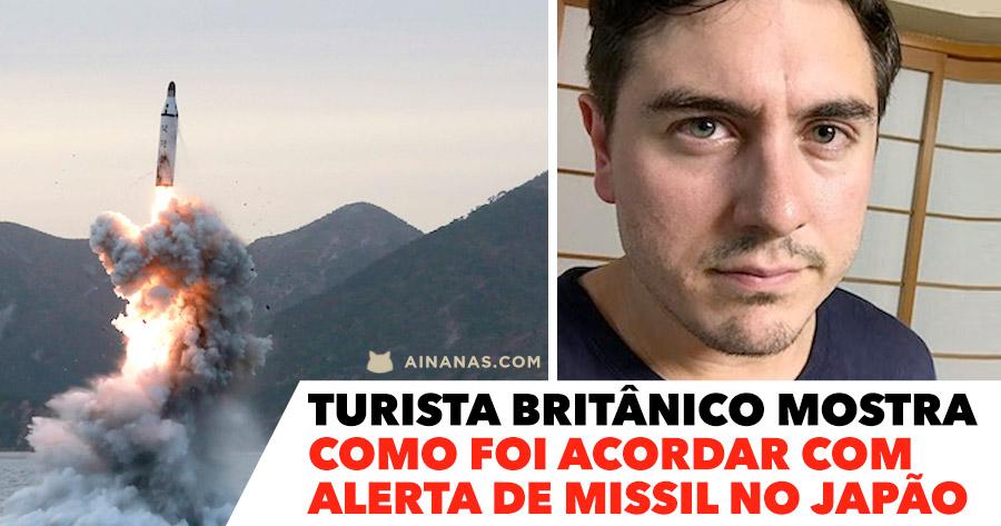 Turista britânico mostra como foi acordar com ALERTA DE MISSIL no Japão
