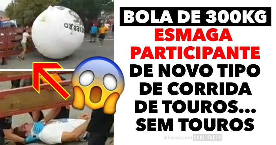 Gajo fica Esmagado em nova versão das Corridas de Touros com BOLA DE 300kg