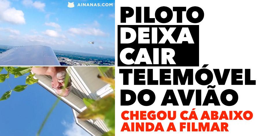 Piloto deixa cair smartphone do avião e um gajo apanha-o cá em baixo ainda a filmar!