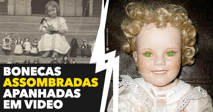 CREEPY: Bonecas assombradas apanhadas em video