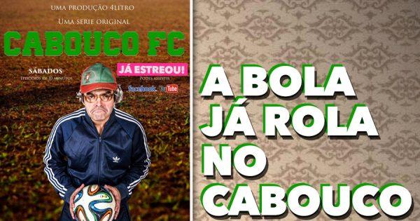 A BOLA JÁ ROLA na nova mini série dos 4Litro: CABOUCO FC