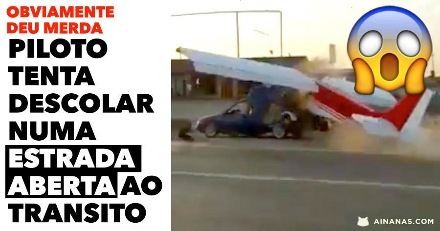 Piloto tenta descolar no meio do trânsito e espeta-se!