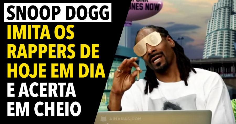 SNOOP DOGG imita rappers de hoje em dia e acerta em cheio