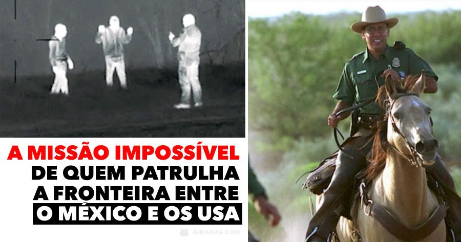 A missão inglória da Patrulha Fronteiriça dos Estados Unidos