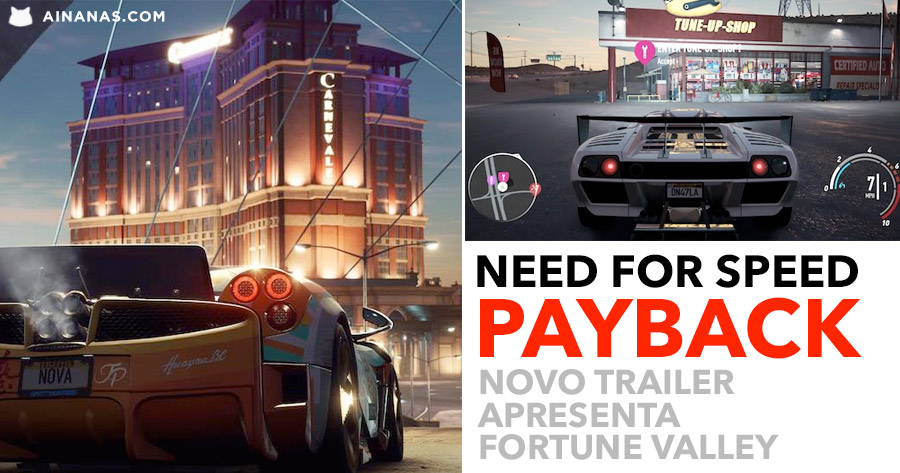 Novo Trailer de NEED FOR SPEED PAYBACK apresenta Fortune Valley