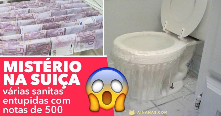 Milhares em NOTAS DE 500 EUROS entupiram Sanitas na Suiça