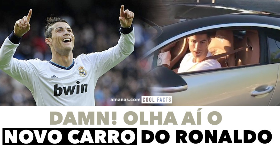 DAMN! Olha aí o NOVO CARRO do Ronaldo