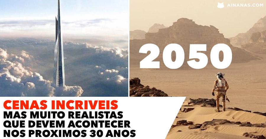 Cenas INACREDITÁVEIS que vão acontecer provavelmente até 2050