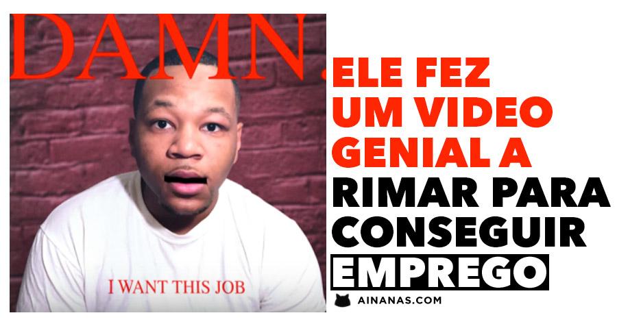 Ele fez um video genial a RIMAR para Conseguir um Emprego