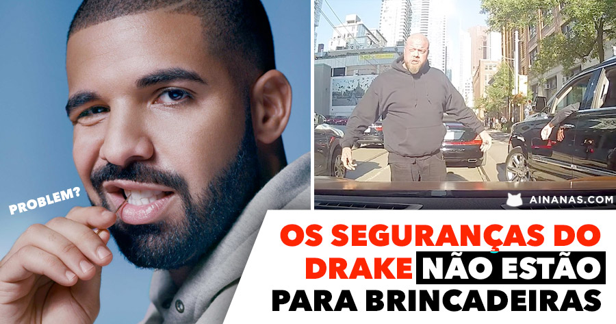 Os seguranças do Drake NÃO ESTÃO PARA BRINCADEIRAS
