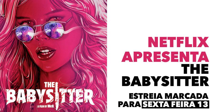 "Netflix apresenta ""THE BABYSITTER"""
