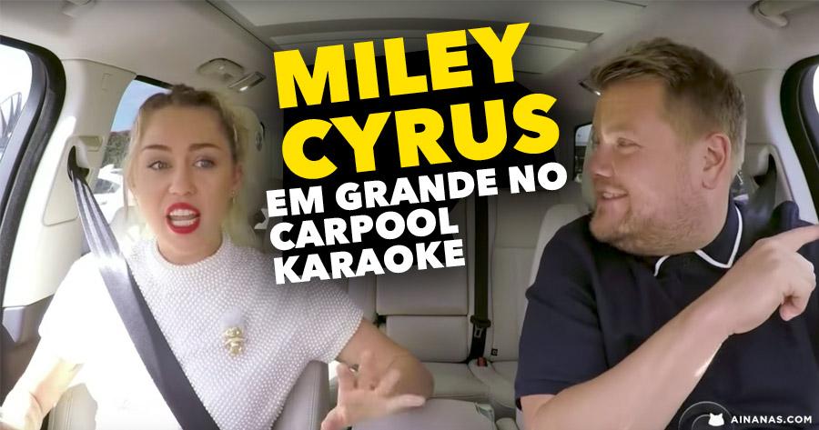 Miley Cyrus em Grande no Carpool Karaoke
