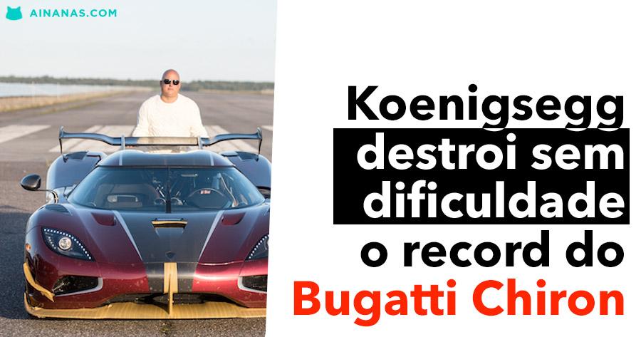 Koenigsegg destroi sem dificuldade o record do Bugatti Chiron