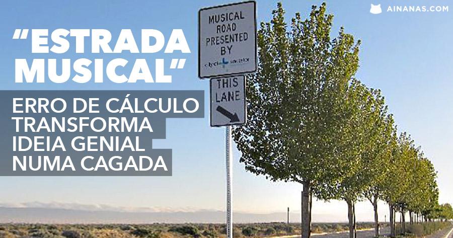Erro de cálculo cria BORRADA MUSICAL numa estrada da California
