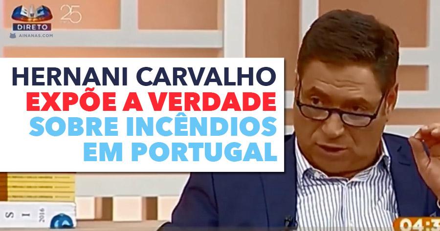 Hernani Carvalho expõe A VERDADE sobre os Incêndios ( Parte 2 )