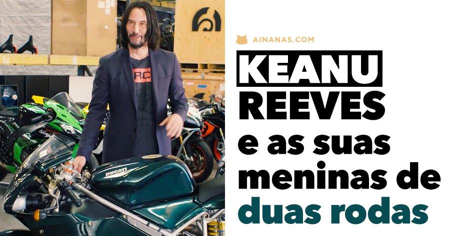 KEANU REEVES e as suas meninas de duas rodas