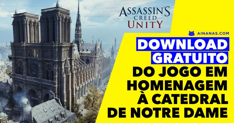 Ubisoft oferece DOWNLOAD GRATUITO de Assassin's Creed em Homenagem a NOTRE DAME