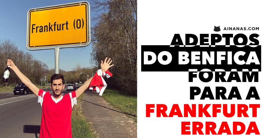 Adeptos do Benfica foram para a FRANKFURT ERRADA!