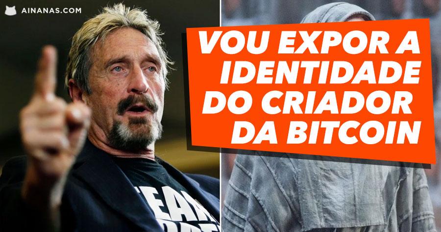John McAfee ameaça expor identidade do criador da BITCOIN