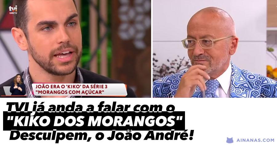 """TVI já anda a falar com o """"KIKO DOS MORANGOS"""". Desculpem, o João André!"""