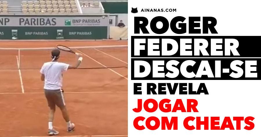 Roger Federer descai-se e revela JOGAR COM CHEATS