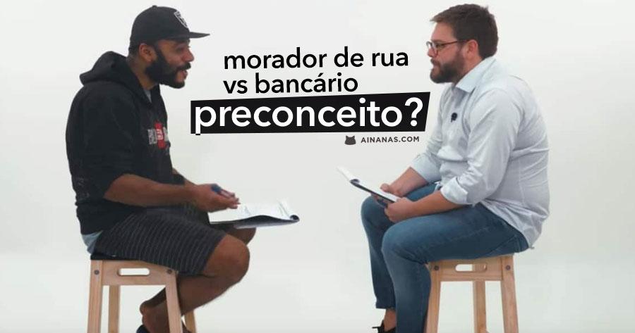 PRECONCEITO: morador de rua e bancário frente-a-frente