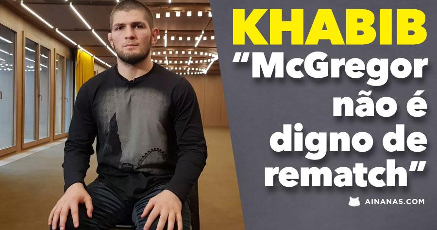 KHABIB diz que McGregor não é digno de um Rematch