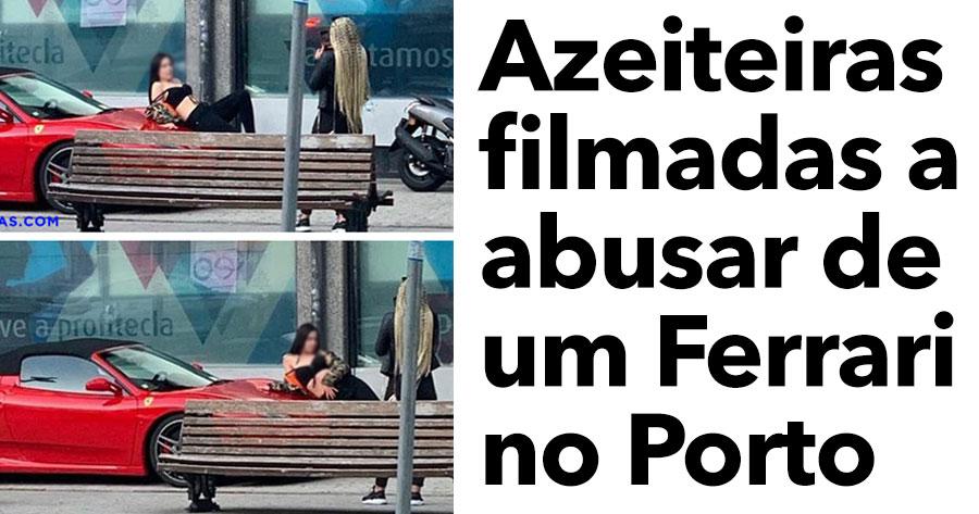Azeiteiras filmadas a ABUSAR de um Ferrari no Porto