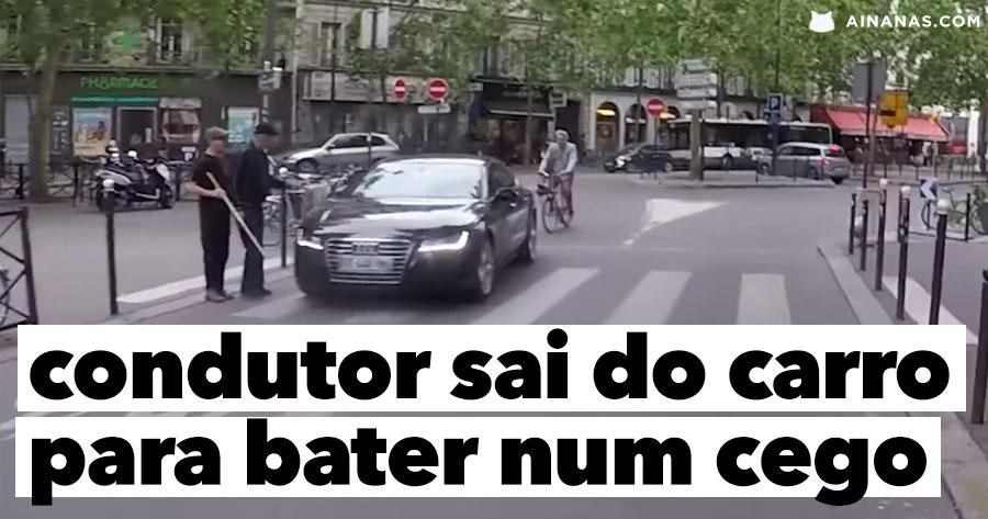 Idiota sai do carro para BATER NUM CEGO que tentava passar na passadeira