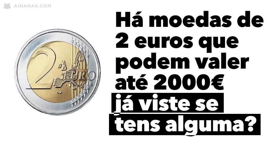 Há moedas de 2 euros a valer mais de 2000. Terás alguma?
