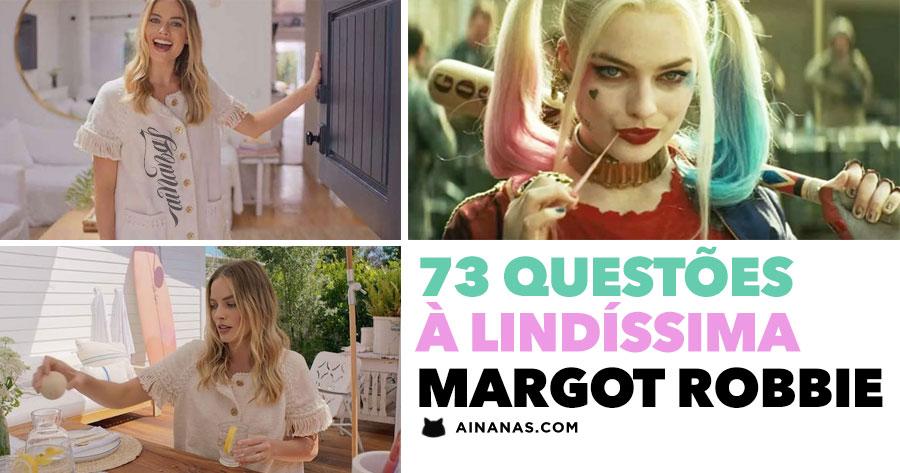 73 Questões à Lindíssima MARGOT ROBBIE