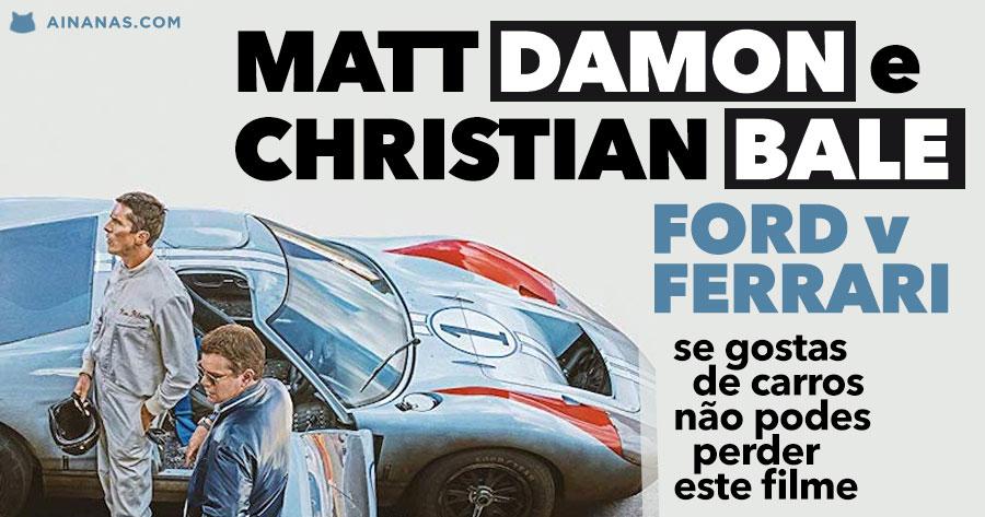 MATT DAMON e CHRISTIAN BALE juntos em FORD v FERRARI