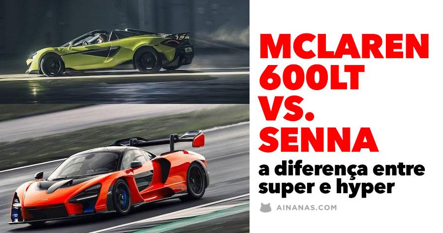 MCLAREN 600LT VS. SENNA: a diferença entre super e hyper