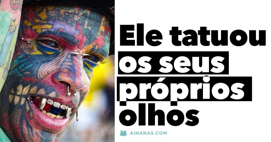 Homem com 95% do corpo coberto por tatuagens tatua os seus próprios olhos