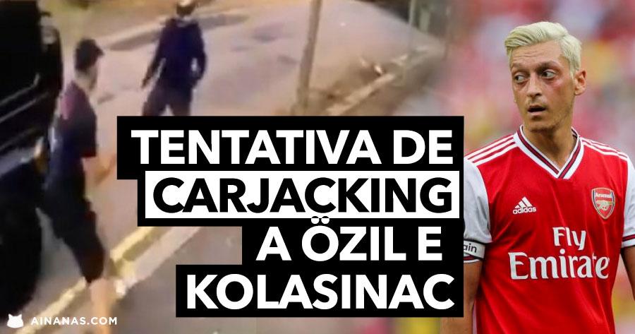 Tentaram gamar o carro do Mesut Özil. Valeu-lhe a coragem de Kolasinac