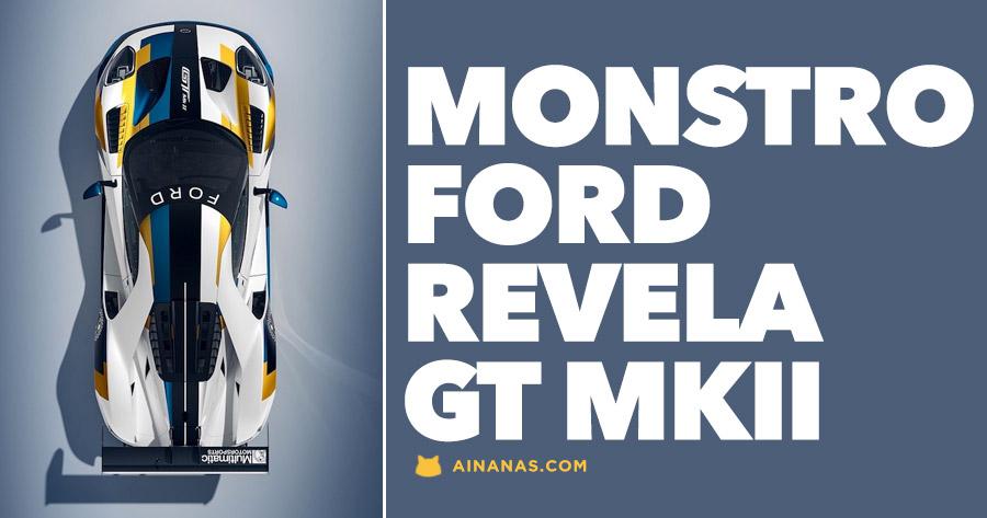 Ford Revela o seu épico GT MKII
