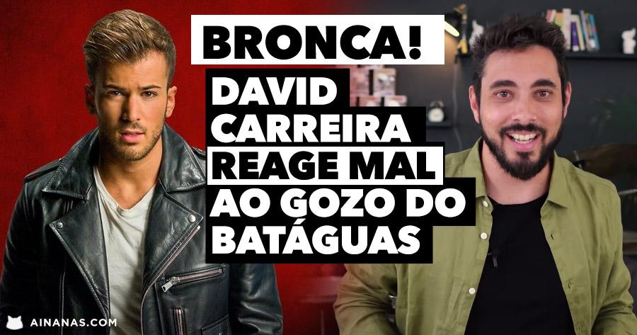 DAVID CARREIRA gozado por DIOGO BATÁGUAS e Reage Mal