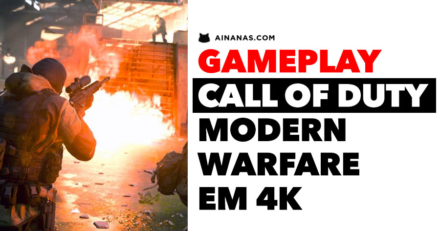 WOW! Vê o gameplay do novo COD: MODERN WARFARE em 4K