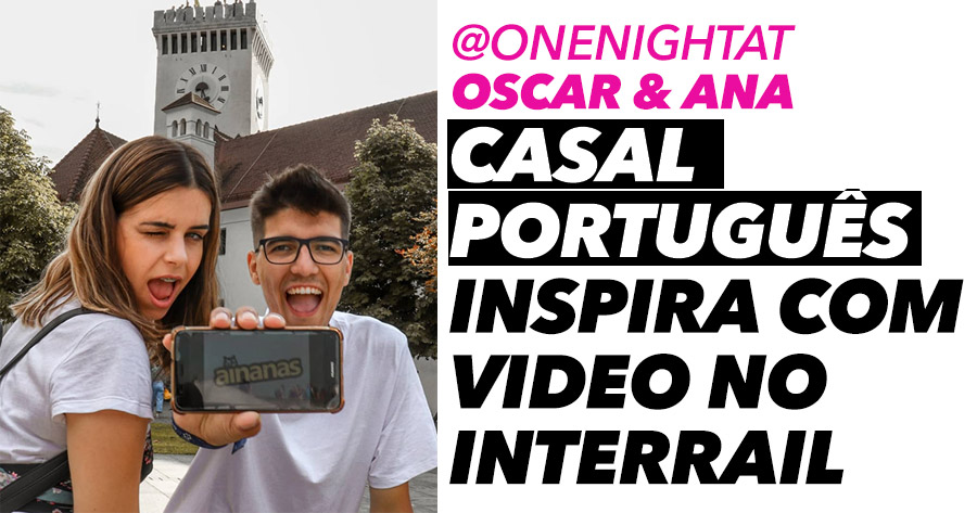 MAKE IT COUNT: casal português inspira com video de Interrail