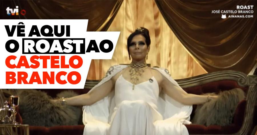 ROAST ao José Castelo Branco