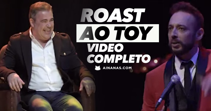 ROAST ao TOY: Video Completo