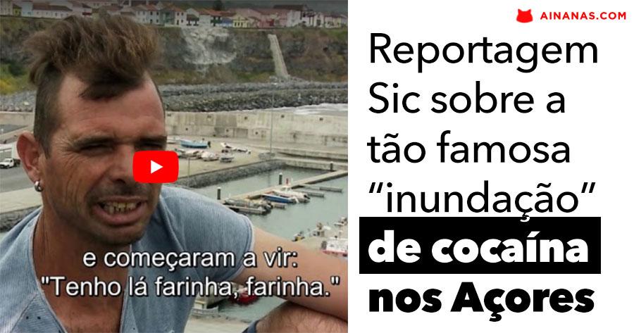 SIC recorda a Inundação de COCAÍNA nos Açores