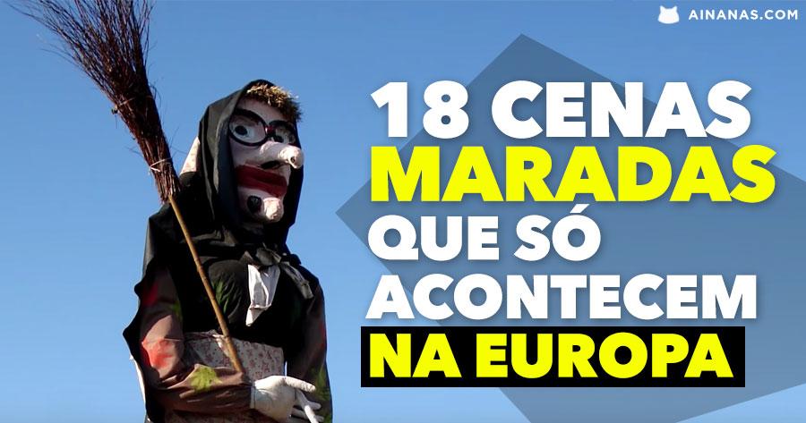 18 CENAS MARADAS que só acontecem na Europa