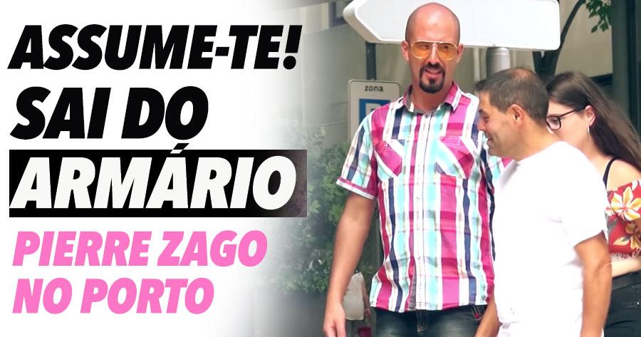 ASSUME-TE! Pierre Zago à caça de homens no Porto