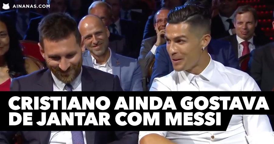 Cristiano Ainda Gostava de JANTAR COM MESSI
