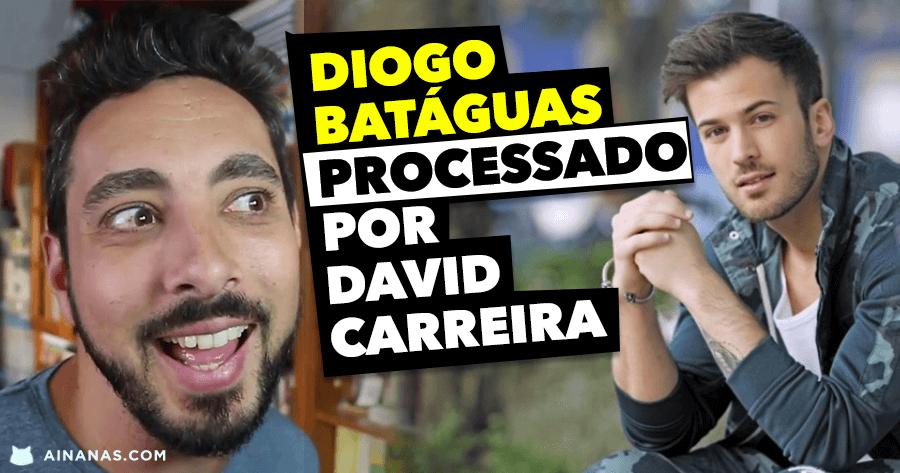 DAVID CARREIRA processa humorista DIOGO BATÁGUAS