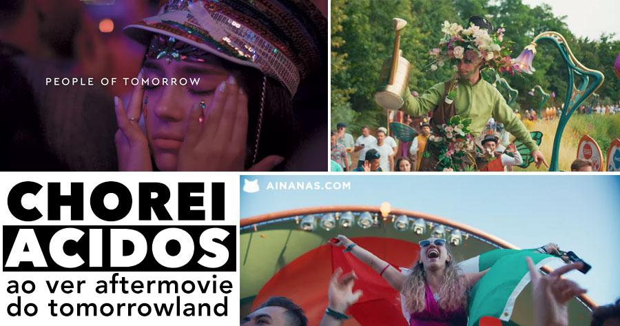 Chorei Ácidos ao ver Aftermovie Oficial do Tomorrowland 2019