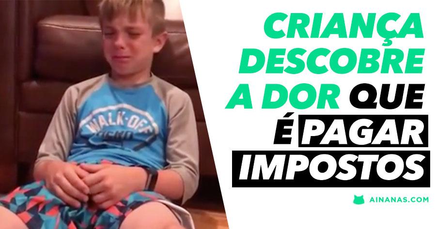 Criança descobre o sofrimento de PAGAR IMPOSTOS